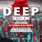 DJ JURBAS & DJ TROPS - DEEP SESSION