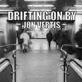 Deep House Chronicles: Drifting On By - Jon Vertis (December 2014)