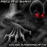 Fisco and Shaka - House Raisergeance (Oldskool Mix 2005)