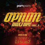 Opium Saturdays x Pam Pams Promo Mix Vol .1 (Ft DJ Benny G & DJ Subz)