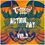 Tropico! Vol. 3 - Action Pat