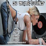 DJ WEAR SOUND - NO STOP HOUSE MUSIC Secondo Anno Puntata N. 2