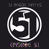 SI REGGIE HAYES - EPISODE 51 - TECHNO PODCAST