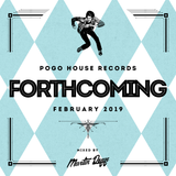 Pogo House Records - Forthcoming 010 (February 2019)