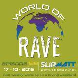 Slipmatt - World Of Rave #129