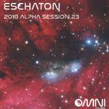 Eschaton - The 2018 Alpha Sessions - Show 23 (4th September 2018)
