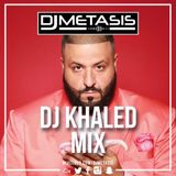 #DJKhaled Mix | Tweet @DJMETASIS