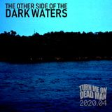 2020.04 The Other Side of the Dark Waters