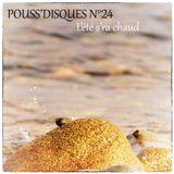 Pouss'disques N°24 - L'été s'ra chaud