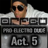 ORFEU - Pro-Electro Dude - Act. 5