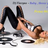 Dj Flavyus - Baby,throw your clothes off( Promotional Mix July 2013)