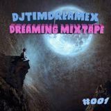 DjTimDreamex : DREAMING MIXTAPE #001