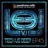 Tech Us Deep Ep 45 Soundwave Radio