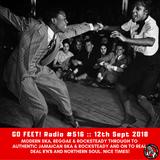 GO FEET! Radio #518 :: It's Alright, Have A Good Time (Ska, Rocksteady, RnB, Blues, Northern Soul)
