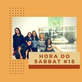Hora do Sabbat  - edição #18 - temporada 2