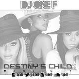 DJ OneF: Destiny's Child Mini-Mix