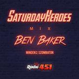 BEN BAKER - SaturdayHeroes #5 - RADIO451