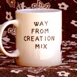 WAY FROM CREATION MIX