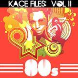 Kace Files Volume II: 80's