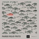 Pargo Rojo Frito -  Podcast 2 - Lowsounds