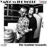 Yazoo VS The World - The Mashup MegaMix