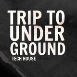 TRIP TO UNDERGROUND IV