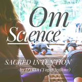 "Om Science: ""Sacred Intention"" Grounding Yoga Flow by RIA"