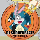 DJ SUDDENBEATZ - PARTY HARD 3