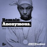 Remain Anonymous (Best Of Early Ras Kass) | ALL GOOD Re-Release