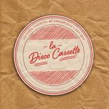 """La Disco Cassette"" • July 2013"