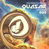 Kaosmatic Radio : Quasar Episode 003
