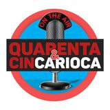 PROGRAMA QUARENTA E CINCARIOCA - FAKE NEWS
