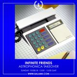 Infinite Friends Astrophonica Takeover 19/08/18