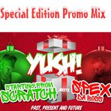 DJ STARTING FROM SCRATCH & SPEX DA BOSS - YUSH (SPECIAL EDITION PROMO MIX)