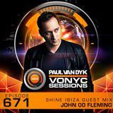 Paul van Dyk's VONYC Sessions 671 - SHINE Ibiza Guest Mix from John 00 Fleming
