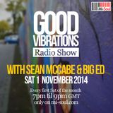 Good Vibrations Radio Show - Sean McCabe & Big Ed - November 2014