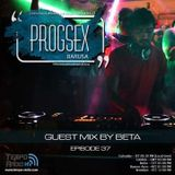 PROGSEX #37 - Guest mix by BETA on tempo radio mexico [10.20.2018]
