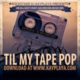 KAYPLAYA - Til My Tape Pop