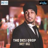 The Desi Drop - Bally Bass