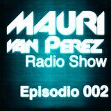 Mauri van Perez Radio Show Episodio 002