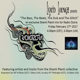 "Liquid Lounge - ""The Bass, The Beats, The Dub and The Glitch"" Shanti Planti mix Radio Ozora Feb 2017"