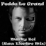 Fedde Le Grand - Marky Boi (Raw Electro Mix)