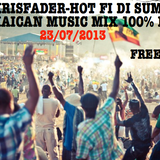 DJ KRISFADER-HOT FI DI SUMMER (JULY 2K13)