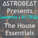The House Essentials EP #003 DJ Tequila Guest Mix