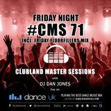 CMS71f - Clubland Master Sessions (Fri) - DJ Dan Jones - Dance Radio UK (07 APR 2017)