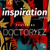 The Inspiration Series from DJ DOCTORYEZ