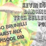 "Kevin Holdeen - Dancing Days: Tech Sellections 010 - Diego Brunelli ""Come Together"" Guest Mix"