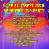 Road To Escape 2018 - Cannibal's Tea Party