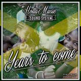 Hotta Music presents: Years to come