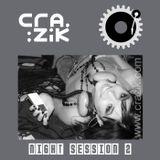 Crazik - Night Session 002 - December 2006
